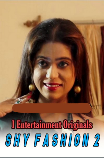 Shy Fashion 2 (2020) iEntertainment Originals Hindi Video 720p HDRip 100MB Download