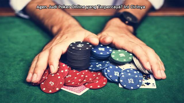 Agen-Judi-Poker-Online-yang-Terpercaya-Ini-Cirinya