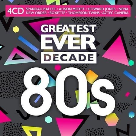 Greatest Ever Decade: The Eighties [4CD] (2021) MP3