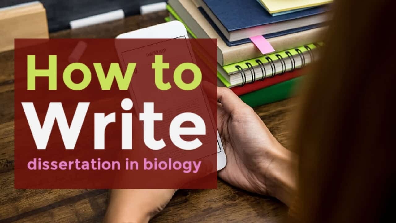 How to write a dissertation in Biology?
