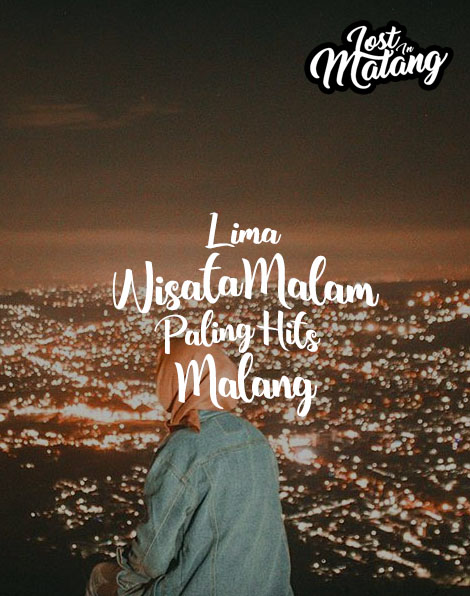 5 Wisata Malam Paling Hits di Malang