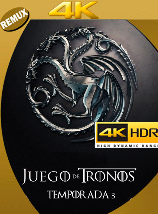 Game of thrones Temporada 3 4K REMUX 2160p UHD [HDR] Latino [GoogleDrive] Orochimaru69