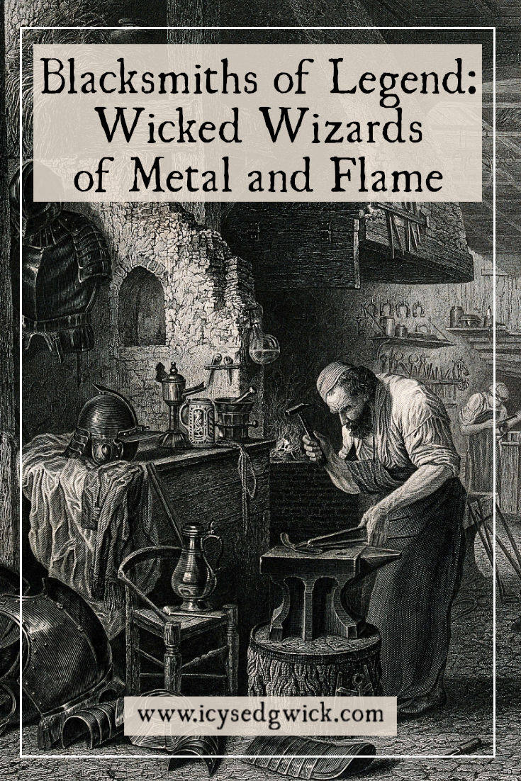 Blacksmiths have long been revered and feared thanks to their skills with fire and metal. In legend, saints and sinners play the role of smith. Learn more about these legendary blacksmiths here.