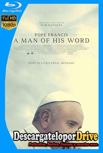 El Papa Francisco Un Hombre de Palabra (2018)[1080p] [Latino] [1 Link] [GDrive] [MEGA]