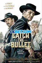 Catch the Bullet (2021) Bengali Dubbed Movie Watch Online