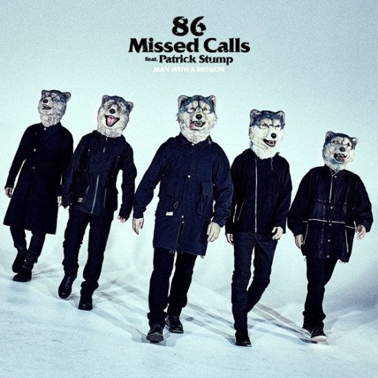 [Single] MAN WITH A MISSION – 86 Missed Calls feat. Patrick Stump