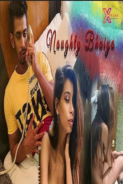 18+ Naughty Bhaiya (2021) Xprime Hindi Short Film 720p HDRip 150MB Download