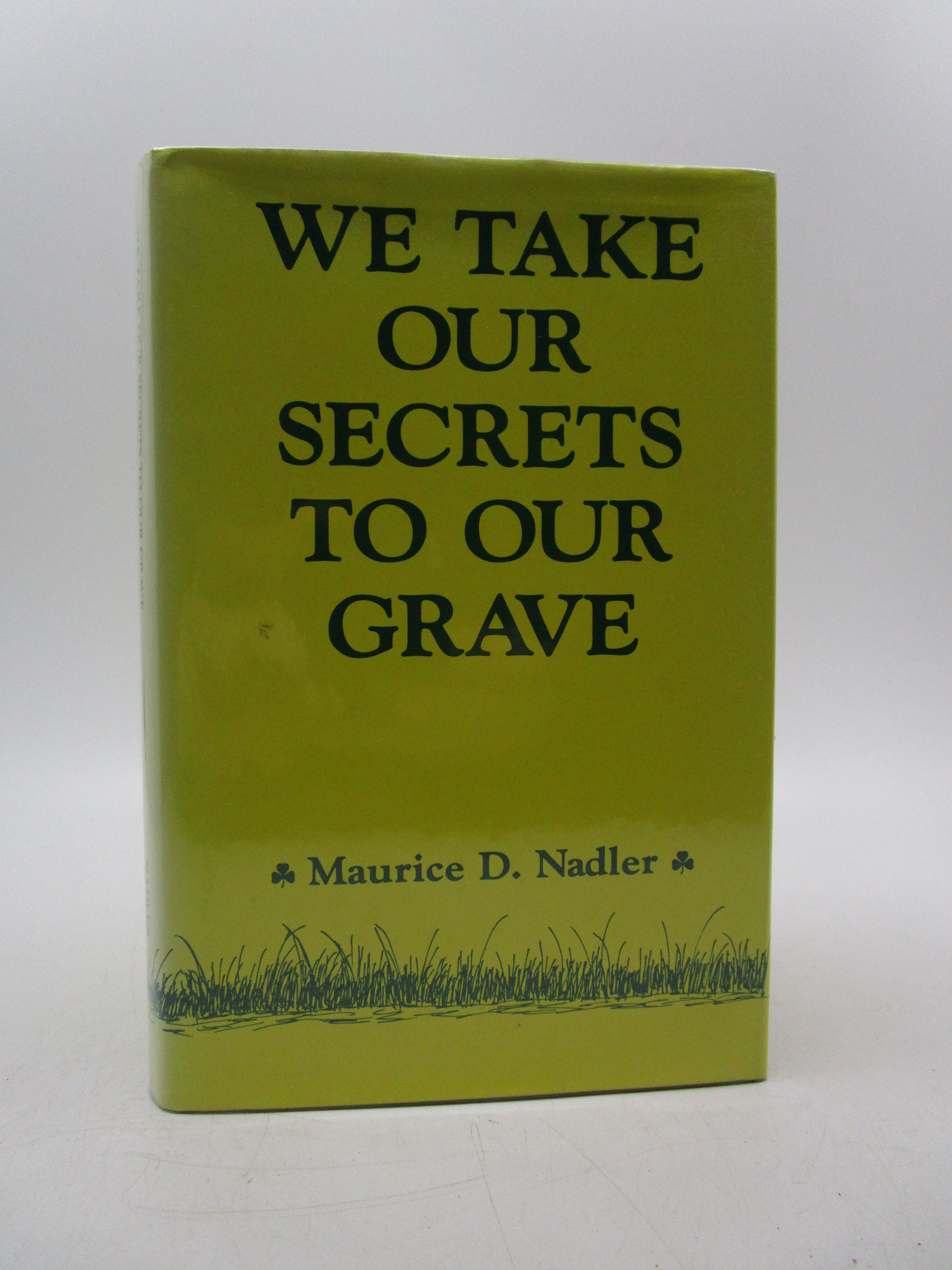 Image for We Take Our Secrets to Our Grave. (inscribed)
