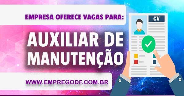 AUXILIAR DE MANUTENÇÃO COM SALÁRIO DE R$ 1.045,00