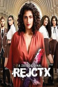 RejctX (2019) Hindi S01 [3 to 4 Eps] Hot Web Series 720p
