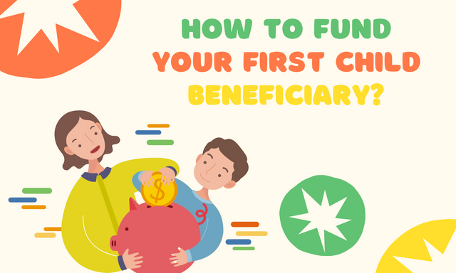 How-to-Fund-Your-First-Child-Beneficiary