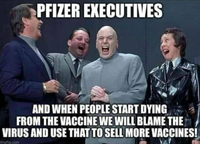 Pfizer executiver: And when people start dying from the vaccine we will blame the virus and use that to sell more vaccines!
