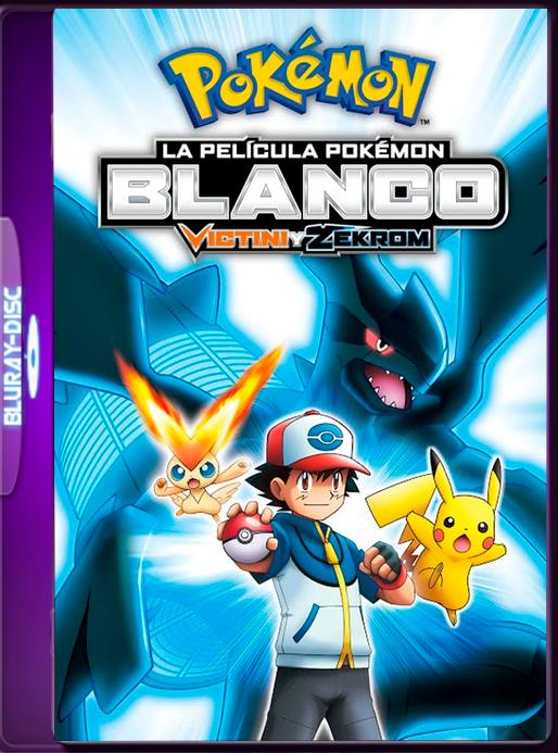 Pokémon Blanco: Victini y Zekrom (2011) 60fps LAT-JAP (GoogleDrive) OROCHIMARU69