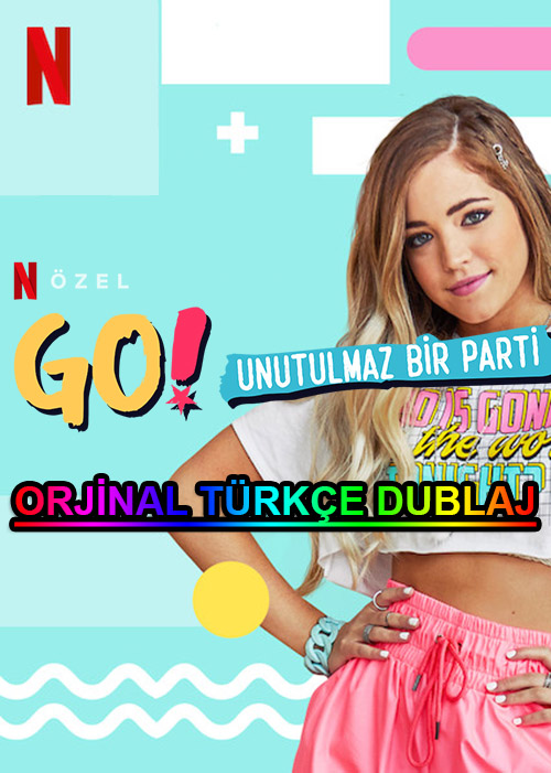 GO! Unutulmaz Bir Parti | 2019 | WEB-DL | XviD | Türkçe Dublaj | m720p - m1080p | WEB-DL | Dual | TR-EN | Tek Link