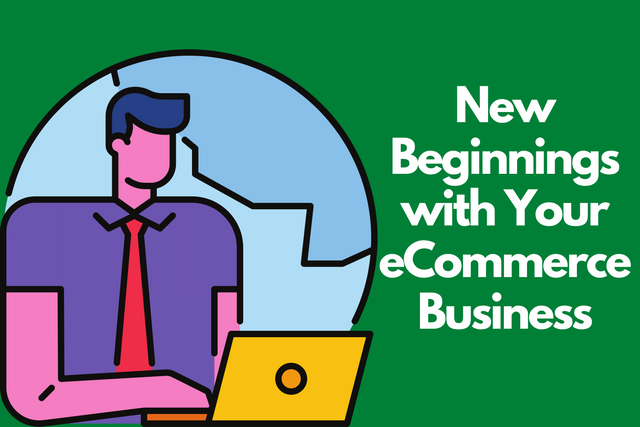 New-Beginnings-with-Your-e-Commerce-Business