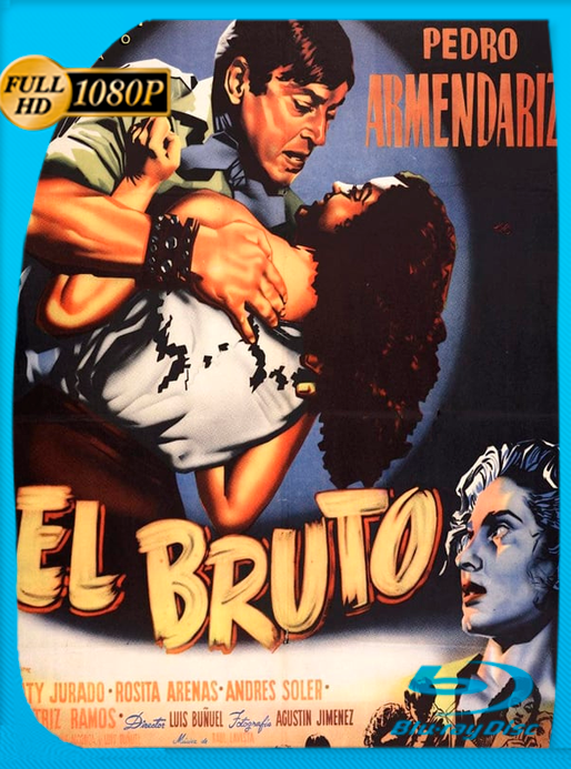 El bruto (1953) [1080p] GoogleDrive OROCHIMARU69