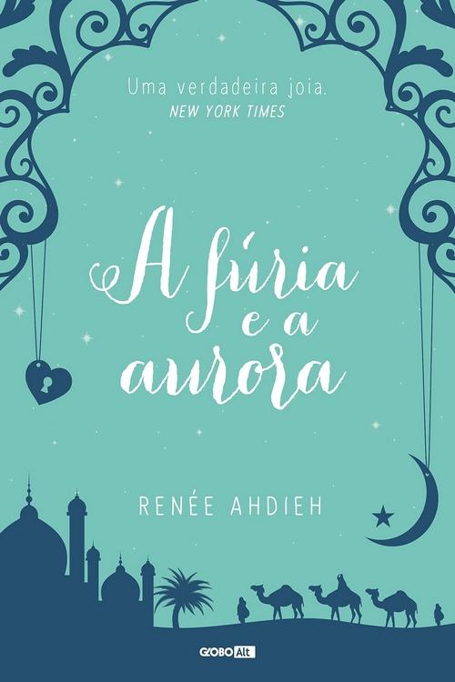 Resenha #356 A Fúria e a Aurora – Renée Ahdieh #GloboAlt