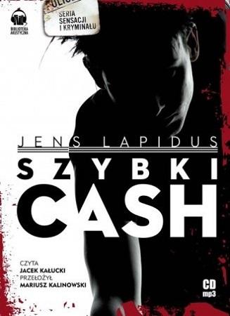 Jens Lapidus - Szybki cash. Głód, nienawiść, pogoń [Audiobook PL]