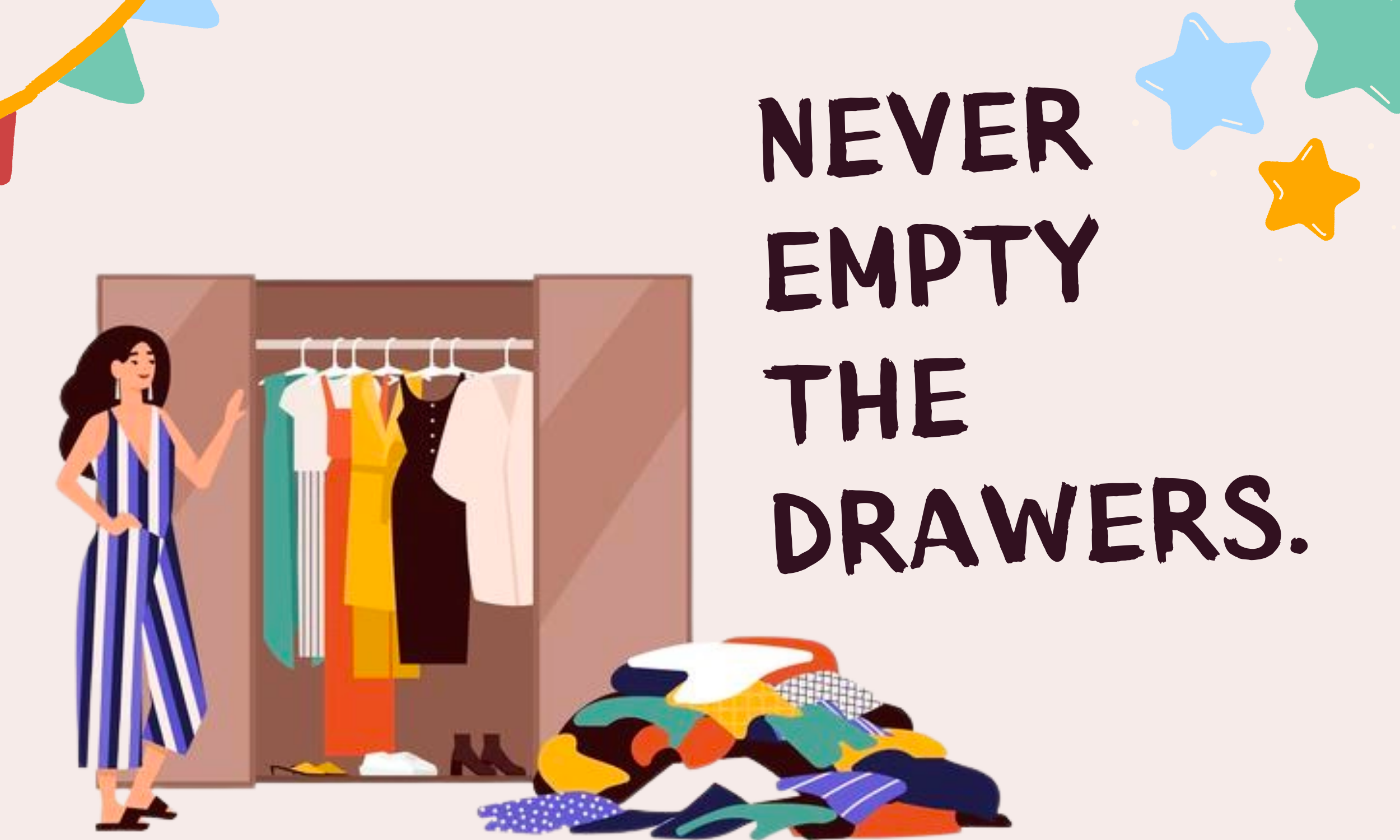 NEVER-EMPTY-THE-DRAWERS