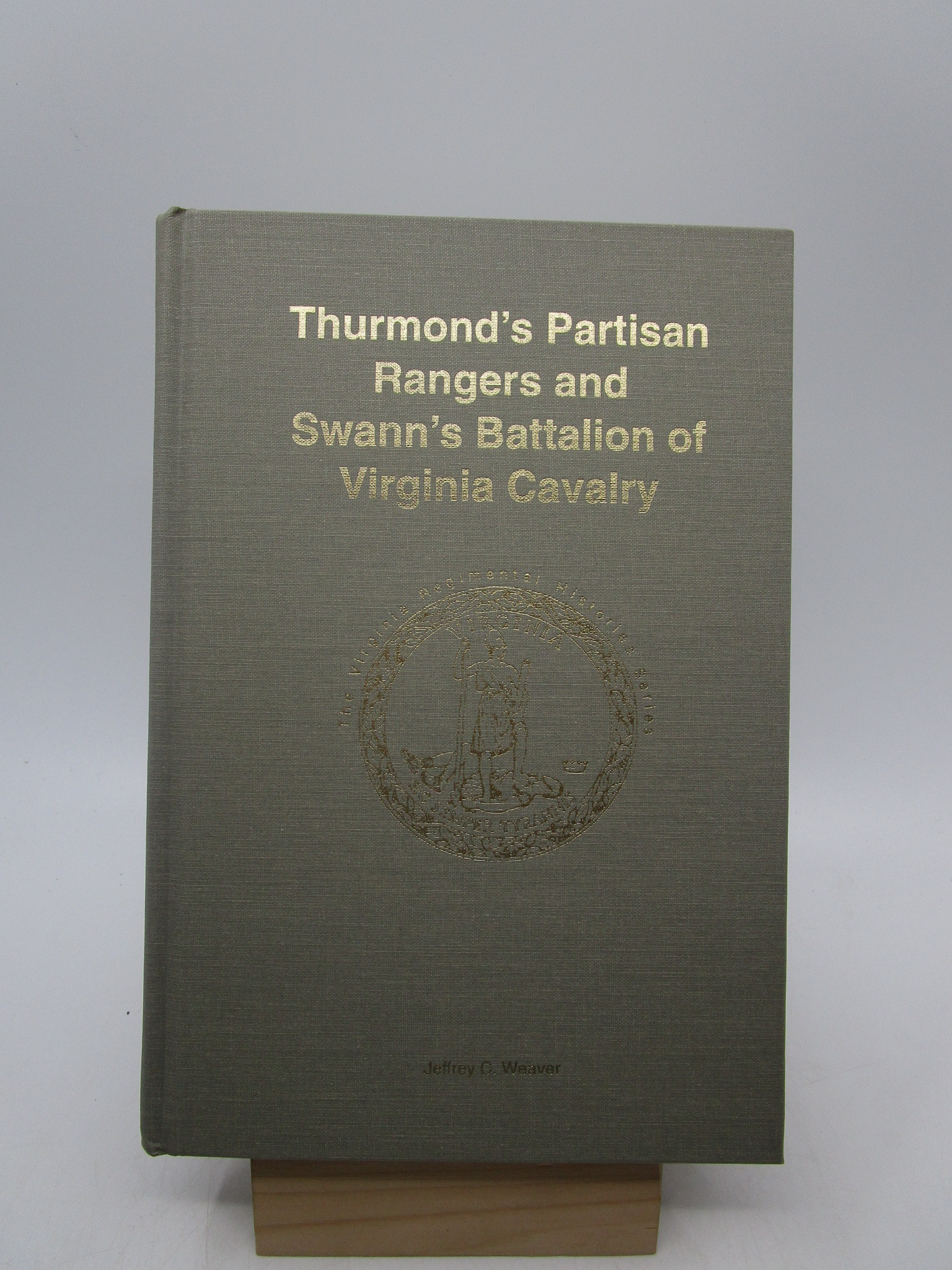 Image for Thurmond's Partisan Rangers & Swann's Battalion of Virginia Cavalry (Virginia Regimental Histories Series) SIGNED FIRST EDITION