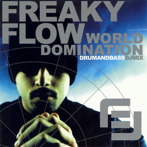 Freaky Flow - World Domination 2001
