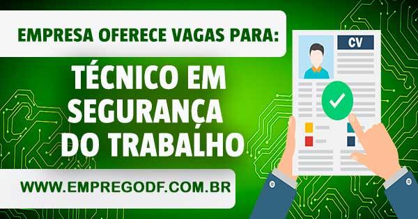 EMPREGO PARA TÉCNICO DE SEGURANÇA DO TRABALHO