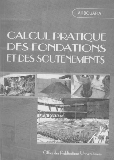 Calcul pratique des fondations et des soutènements