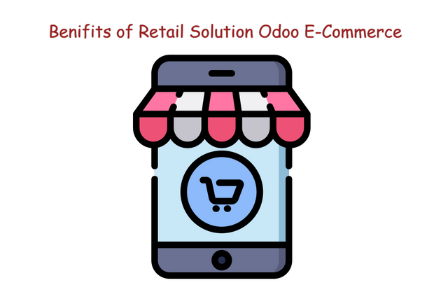 Out of the Box Retail Solution Odoo E-Commerce: Here are Some Benefits
