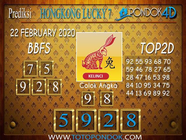 Prediksi Togel HONGKONG LUCKY 7 PONDOK4D 22 FEBRUARY 2020
