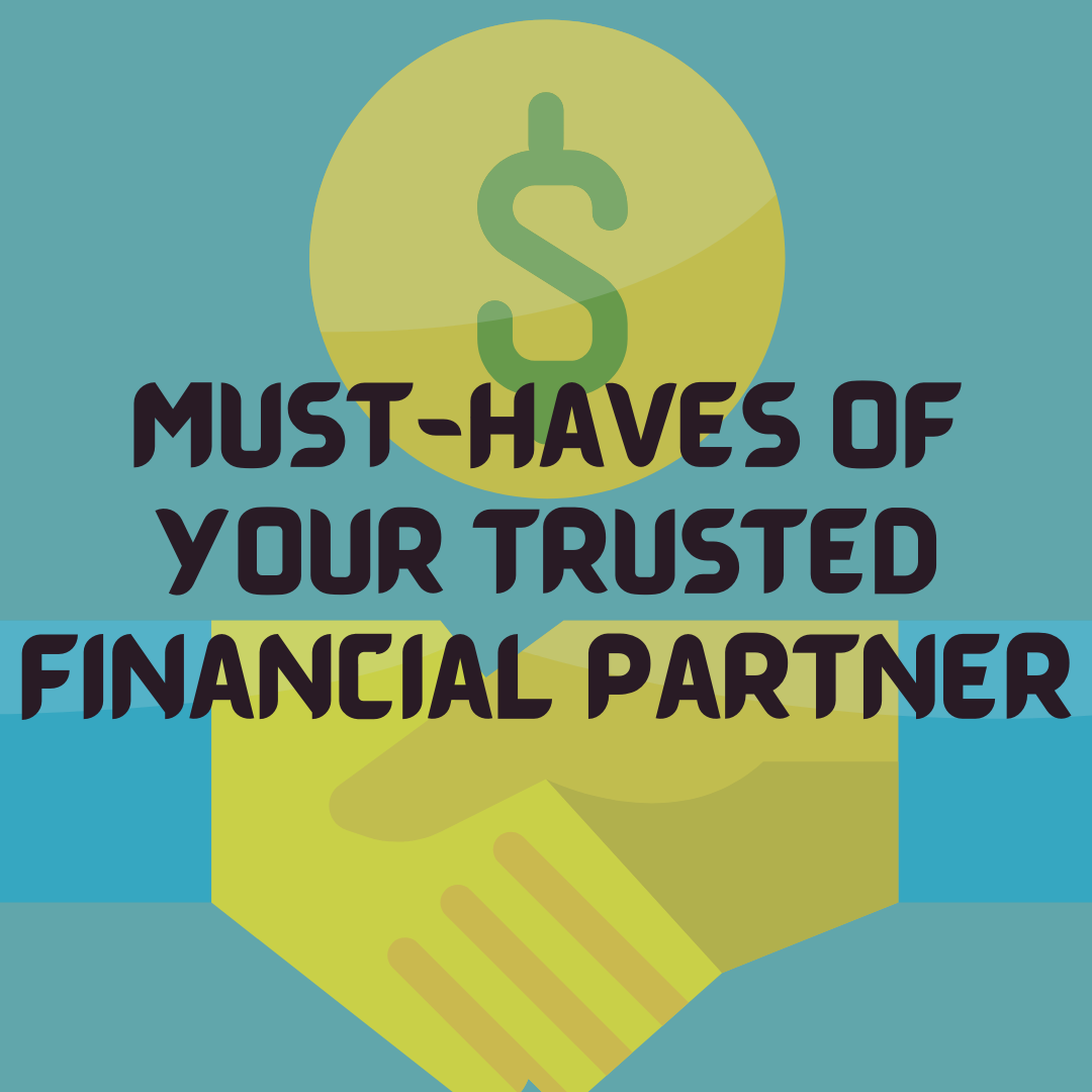 Must-Haves-of-Your-Trusted-Financial-Partner