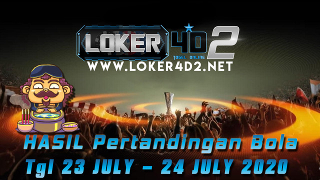 HASIL PERTANDINGAN BOLA 23 – 24 JULI 2020