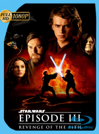 Star Wars: Episodio 3: La Venganza de los Sith (2005) REMASTERED BRRip [1080p] Latino [GoogleDrive] [zgnrips]