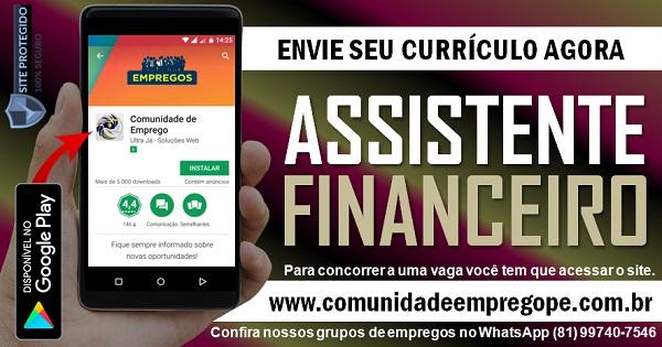 ASSISTENTE FINANCEIRO PARA EMPRESA DE MÉDIO PORTE NO RECIFE