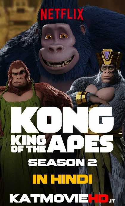 Kong: King of the Apes (Season 2) Complete In Hindi [Dual Audio] All Episodes .