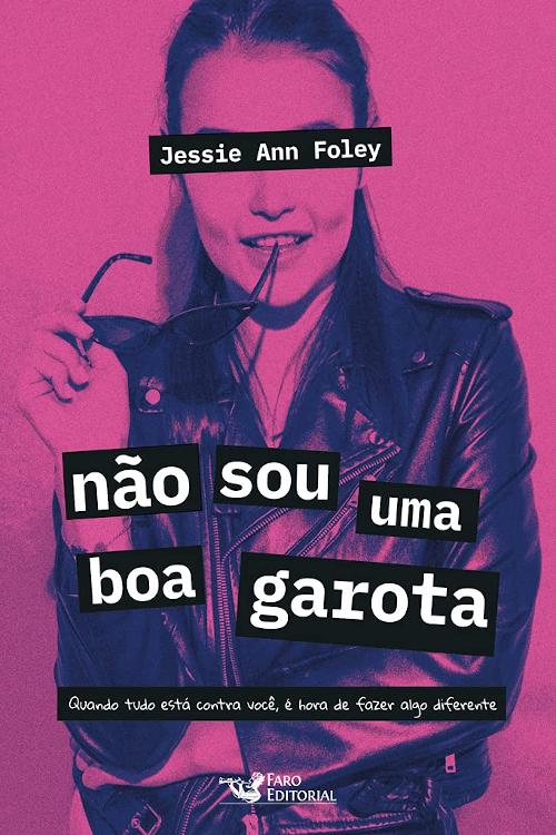 Resenha #410 Não sou uma boa garota – Jessie Ann Foley @FaroEditorial