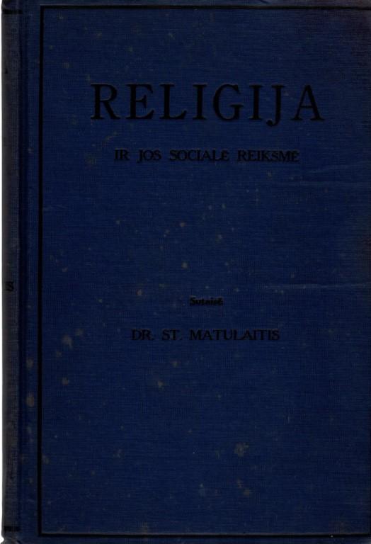 Religija Ir Jos Sociale Reiksme, Dr. St. Matulaitis