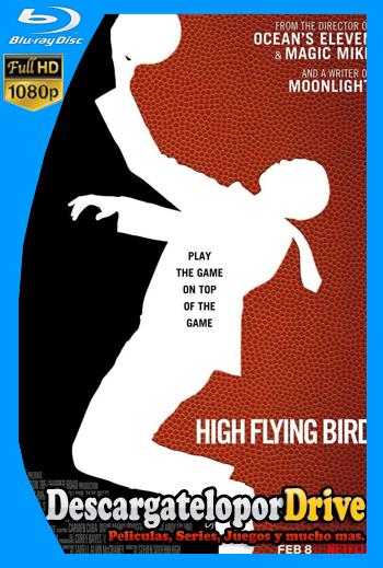 High Flying Bird (2019) [1080p] [Latino] [1 Link] [GDrive] [MEGA]