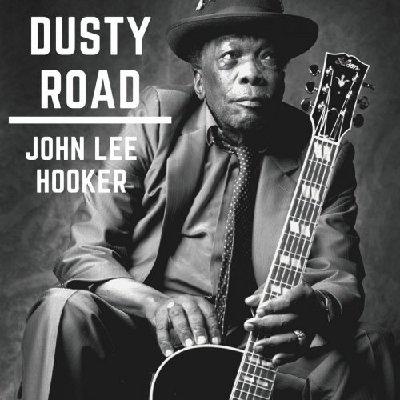 John Lee Hooker -Dusty Road (2020) Mp3 320 kbps