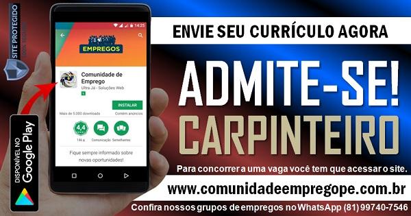 CARPINTEIRO COM EXPERIÊNCIA PARA PRESTADORA DE SERVIÇOS DE MÉDIO PORTE NO RECIFE