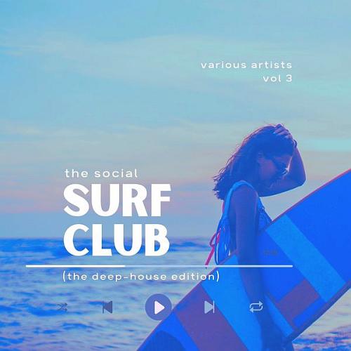 The Social Surf Club (The Deep-House Edition) Vol. 3 (2021)