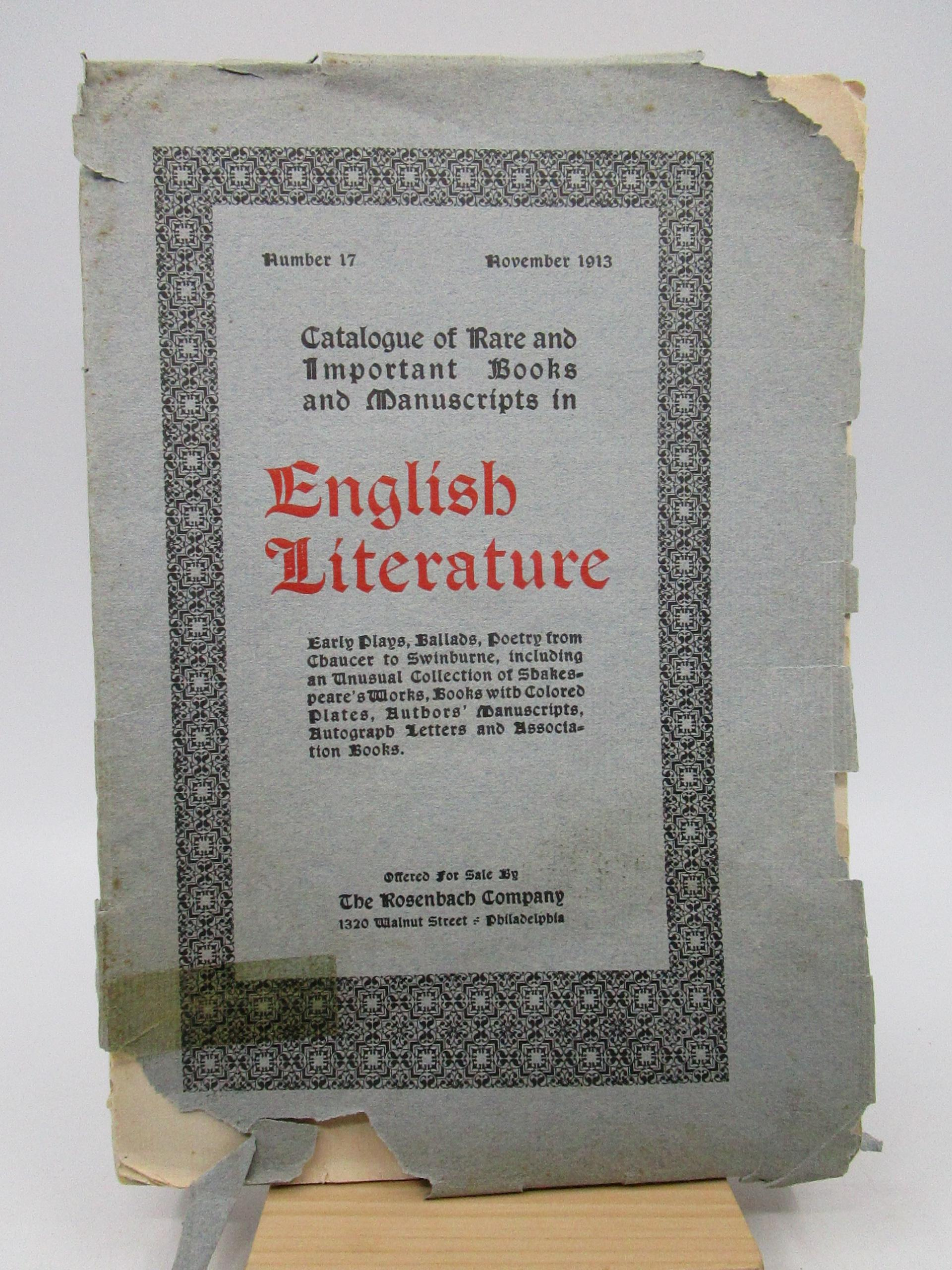 Image for Catalogue of English Literature - Comprising Early Plays, Ballads, Poetry from Chaucer to Swinburne, Books with Colored Plates, First Editions, Association Books, Authors' Manuscripts, Autograph Letters (Number 17)