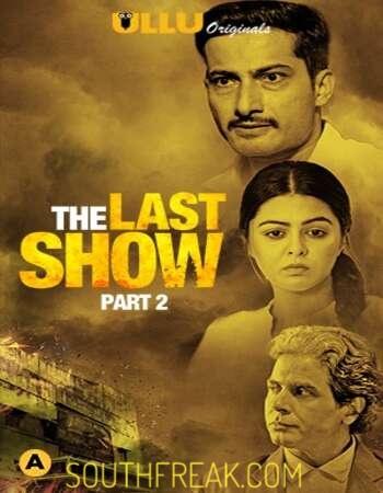 The Last Show 2021 Part 02 Complete Hindi ULLU 720p WEB-DL 550MB