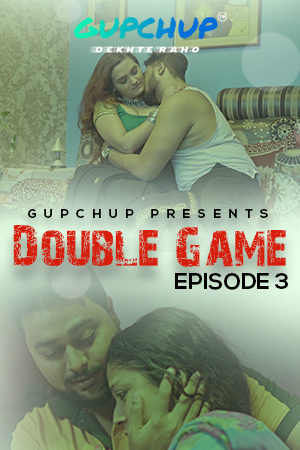 Double Game 2020 S01E03 Hindi Gupchup Web Series 720p HDRip 175MB