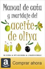 Comprar Manual de cata, maridaje del aceite de oliva, gastronomía, almazara