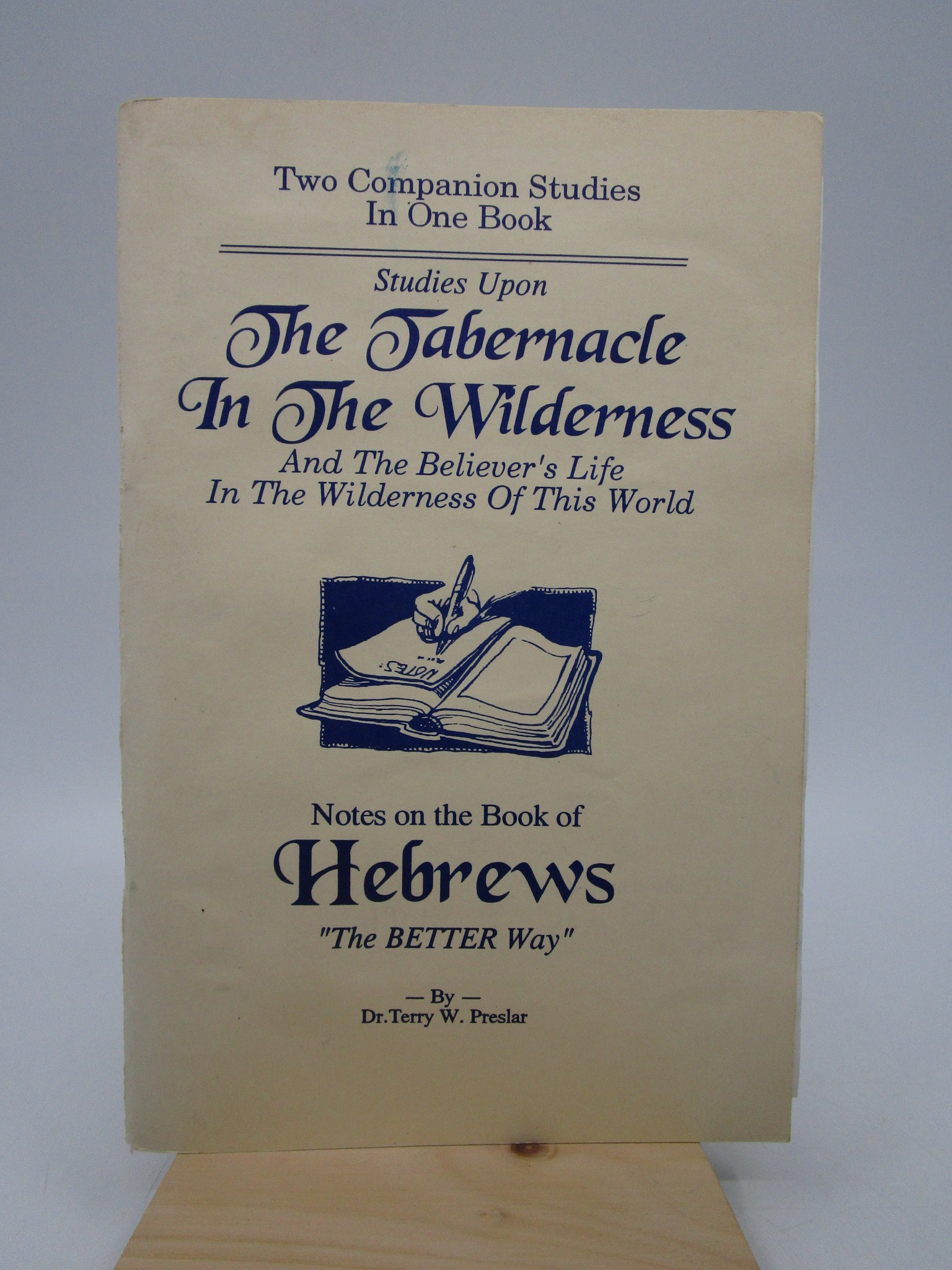 "Image for Studies Upon The Tabernacle in the Wilderness and the Believer's Life in the Wilderness of This World / Notes on the Book of Hebrews ""The Better Way"" (Two Companion Studies in One Book)"