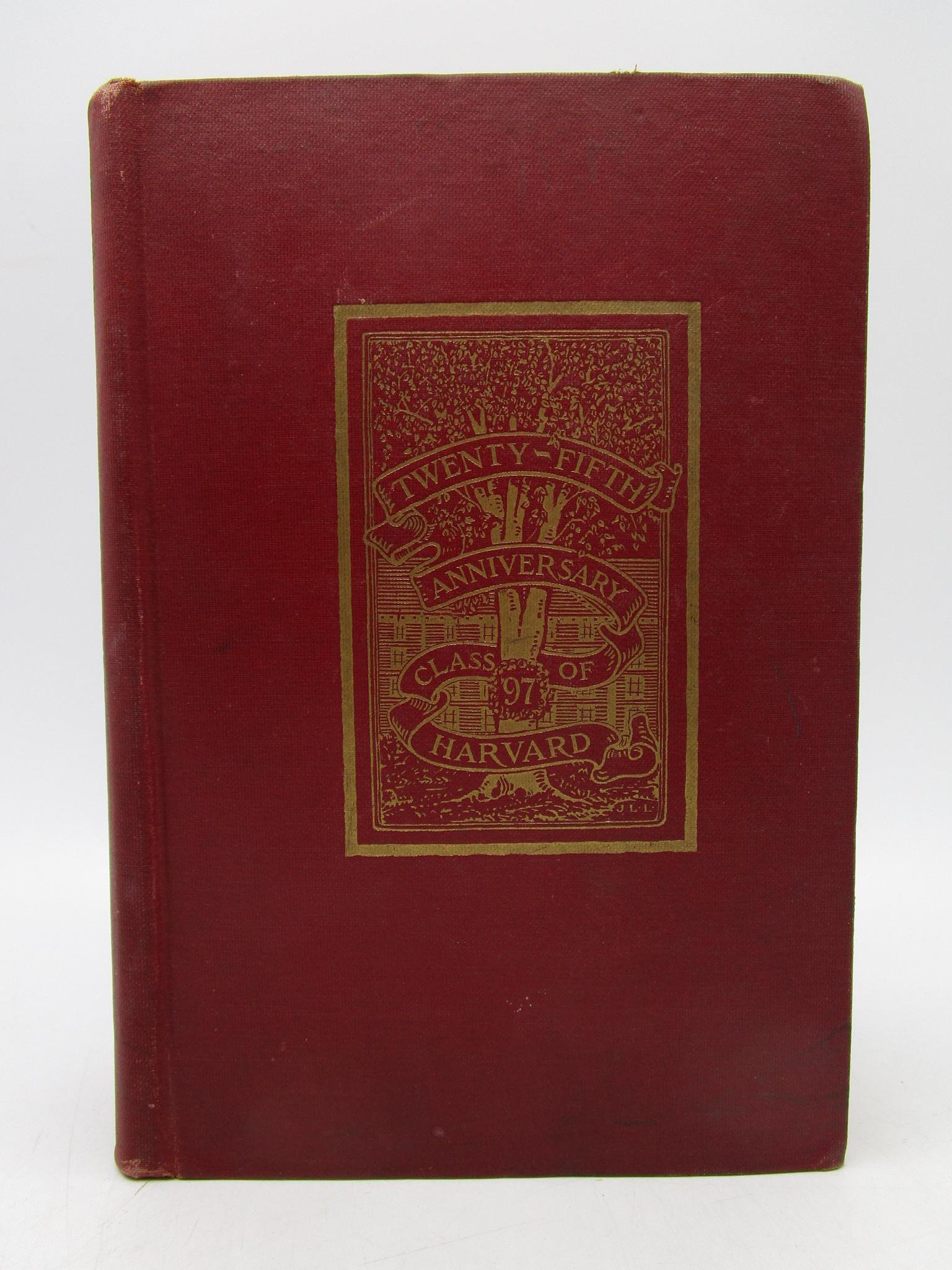 Image for Harvard College Class of 1897: Twenty-fifth Anniversary Report 1897-1922