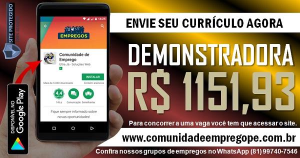 DEMONSTRADORA COM SALÁRIO DE R$ 1151,93 PARA EMPRESA NO RECIFE E REGIÃO