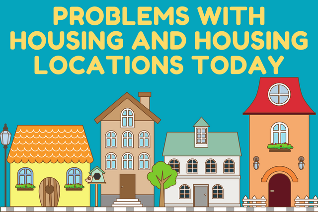 Problems-with-Housing-and-Housing-Locations-Today