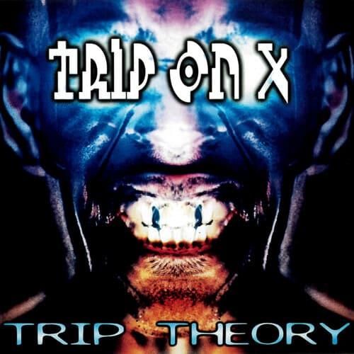 Trip Theory - Trip On X