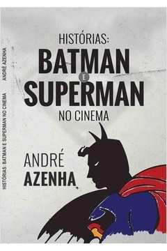 9788555221125-andre-azenha-historias-batman-e-superman-no-cinema-909541372
